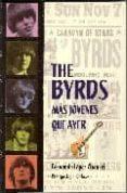 THE BYRDS MAS JOVENES QUE AYER - 9788493614409 - FERNANDO LOPEZ CHAURRI