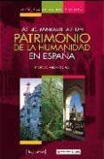 GUIA PARA DESCUBRIR Y VISITAR LAS 40 MARAVILLAS DEL PATRIMONIO DE LA HUMANIDAD EN ESPAÑA - 9788493630409 - VV.AA.