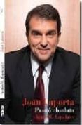 JOAN LAPORTA. PASSIO ABSOLUTA - 9788493662509 - ANTON M. ESPADALER