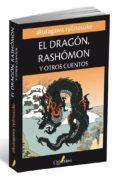 EL DRAGON RASHOMON Y OTROS CUENTOS - 9788494030109 - RYUNOSUKE AKUTAGAWA