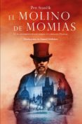 EL MOLINO DE MOMIAS - 9788494515309 - PETER STANCIK