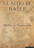 EL SITIO DE BALER - 9788494518409 - SATURNINO MARTIN CEREZO