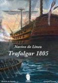 TRAFALGAR 1805 - 9788494586309 - CRISANTO LORENTE