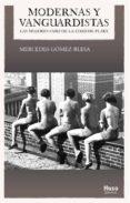 MODERNAS Y VANGUARDISTAS: LAS MUJERES - FARO DE LA EDAD DE PLATA - 9788494909009 - MERCEDES GOMEZ BLESA