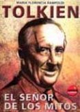 TOLKIEN: EL SEÑOR DE LOS MITOS - 9788496129009 - MARIA FLORENCIA RAMPOLDI
