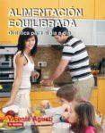 ALIMENTACION EQUILIBRADA: DIETETICA PARA EL DIA A DIA - 9788496669109 - VICENTE AGUSTI