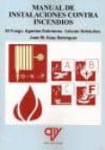 MANUAL DE INSTALACIONES CONTRA INCENDIOS: EL FUEGO. AGENTES EXTIN TORES. CALCULO HIDRAULICO - 9788496709409 - JUAN MIGUEL SUAY BELENGUER