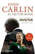 EL FACTOR HUMA: NELSON MANDELA I EL PARTIT DE RUGBI QUE VA CONSTR UIR UNA NACIO - 9788496735309 - JOHN CARLIN