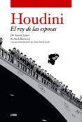 HOUDINI. EL REY DE LAS ESPOSAS - 9788496815209 - JASON LUTES