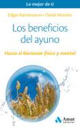LOS BENEFICIOS DEL AYUNO: HACIA EL BIENESTAR FISICO Y MENTAL - 9788497358309 - EDGAR BARRIONUEVO BURGOS