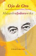 OJO DE ORO - 9788498419009 - ALEJANDRO JODOROWSKY