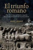 EL TRIUNFO ROMANO - 9788498923209 - MARY BEARD