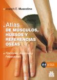 ATLAS DE MUSCULOS, HUESOS Y REFERENCIAS OSEAS - 9788499104409 - JOSEPH E. MUSCOLINO