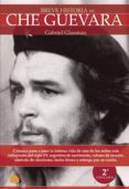 BREVE HISTORIA DEL CHE GUEVARA - 9788499672809 - GABRIEL GLASMAN