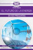 EL FUTURO DE LA ENERGIA EN 100 PREGUNTAS - 9788499679709 - PEDRO FRESCO