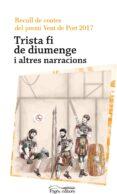 TRISTA FI DE DIUMENGE I ALTRES NARRACIONS - 9788499759609 - VV.AA.