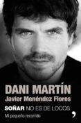 soñar no es de locos-dani martin-javie menéndez flores-9788499986609