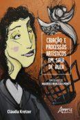 Descargas de ebooks mp3 CRIAÇÃO E PROCESSOS ARTÍSTICOS EM SALA DE AULA - UM OLHAR DE MAURICE MERLEAU-PONTY