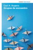 grupos de encuentro (4ª ed.)-carl r. rogers-9789505182909