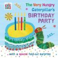 the very hungry caterpillar s birthday party-eric carle-9780241376119