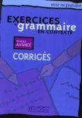 EXERCICES DE GRAMMAIRE EN CONTEXTE, NIVEAU AVANCE - 9782011551719 - VV.AA.