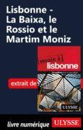 LISBONNE - LA BAIXA, LE ROSSIO ET LE MARTIM MONIZ (EBOOK) - 9782765813019 - MARC RIGOLE
