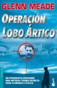 OPERACION LOBO ARTICO (BOOKET ESPECIAL NAVIDAD 2007) - 9788408075219 - GLENN MEADE
