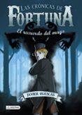 LAS CRONICAS DE FORTUNA Nº 2. EL RECUERDO DEL MAGO - 9788408141419 - JAVIER RUESCAS