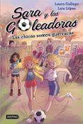 SARA Y LAS GOLEADORAS 2. LAS CHICAS SOMOS GUERRERAS - 9788408202219 - LAIA LOPEZ