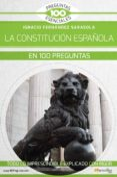 la constitucion española en 100 preguntas: todo lo imprescindible explicado con rigor-ignacio fernandez sarasola-9788413050119