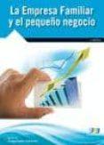 LA EMPRESA FAMILIAR Y EL PEQUEÑO NEGOCIO - 9788415457619 - IGNACIO ARAGONESES CACERES