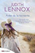 ANTES DE LA TORMENTA - 9788416087419 - JUDITH LENNOX