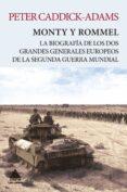 MONTY Y ROMMEL: LA BIOGRAFIA DE LOS DOS GRANES GENERALES DE LA SEGUNDA GUERRA MUNDIAL - 9788416222919 - PETER CADDICK-ADAMS