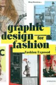GRAPHIC DESIGN FOR FASHION -FASHION EXPOSED - 9788416504619 - WANG SHAOQIANG