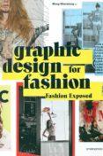 GRAPHIC DESIGN FOR FASHION -FASHION EXPOSED - 9788416504619 - WANG SHAOQIANG
