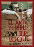 EL ARTE DE BIRLIBIRLOQUE - 9788416685219 - JOSE BERGAMIN