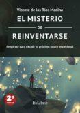 EL MISTERIO DE REINVENTARSE - 9788417334819 - VICENTE DE LOS RÍOS MEDINA
