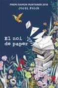 EL NOI DE PAPER (PREMI RAMON MUNTANER 2018) - 9788417515119 - JORDI FOLCK