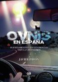 Búsqueda y descarga de libros en pdf. OVNIS EN ESPAÑA. 50 AVISTAMIENTOS Y ENCUENTROS CON TRIPULANTES INÉDITOS en español