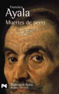 MUERTES DE PERRO - 9788420638119 - FRANCISCO AYALA