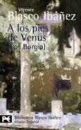 A LOS PIES DE VENUS (LOS BORGIA) - 9788420661919 - VICENTE BLASCO IBAÑEZ