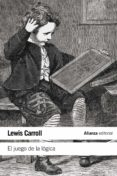 EL JUEGO DE LA LÓGICA Y OTROS ESCRITOS - 9788420687919 - LEWIS CARROLL