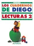 LOS CUADERNOS DE DIEGO, LECURAS, 2º EDUCACION PRIMARIA, 1 CICLO - 9788420780719 - JUAN FARIAS DIAZ-NORIEGA