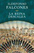 LA REINA DESCALZA (EBOOK) - 9788425350719 - ILDEFONSO FALCONES