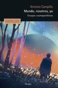 mundo, nosotros, yo (ebook)-antonio campillo-9788425441219