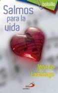 SALMOS PARA LA VIDA - 9788428552219 - IGNACIO LARRAÑAGA ORBEGOZO
