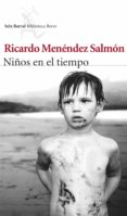 NIÑOS EN EL TIEMPO - 9788432221019 - RICARDO MENENDEZ SALMON