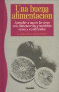 UNA BUENA ALIMENTACION - 9788436808919 - LUIS MARIA ALONSO VILLALOBOS
