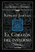 EL CORAZÓN DEL INVIERNO (SAGA LA RUEDA DEL TIEMPO 15) - 9788448034719 - ROBERT JORDAN