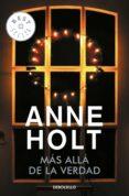 MÁS ALLÁ DE LA VERDAD (HANNE WILHELMSEN 7) - 9788466342919 - ANNE HOLT